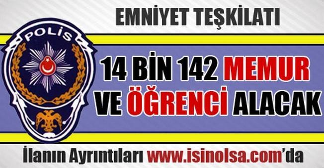 Emniyet 14 Bin 142 Memur Alacak