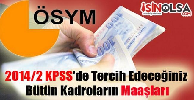 2014/2 KPSS'de Tercih Edeceğiniz Bütün Kadroların Maaşları