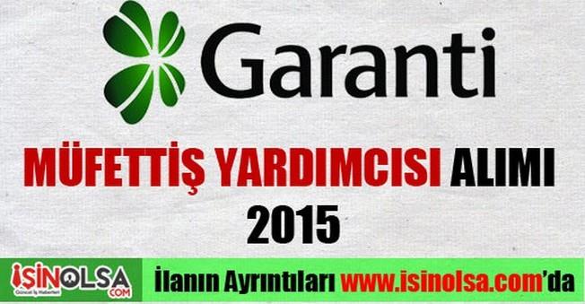 Garanti Bankası Müfettiş Yardımcısı Alımı 2015