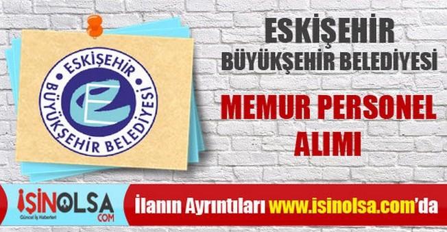 Eskişehir Büyükşehir Belediyesi Memur Personel Alımı