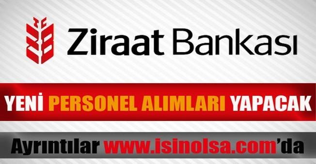 Ziraat Bankası Yeni Personel Alımları Yapacak