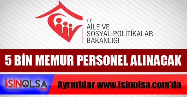 Aile Ve Sosyal Politikalar Bakanlığı'na 2015 Yılında 5 Bin Personel Alınacak.
