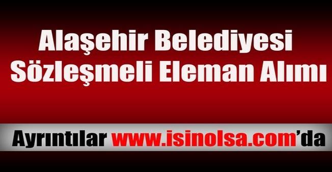 Alaşehir Belediyesi Sözleşmeli Eleman Alımı