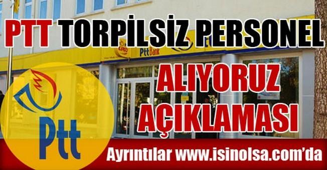 PTT Torpilsiz Personel Alıyoruz Açıklaması