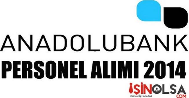 AnadoluBank Personel Alımı 2014