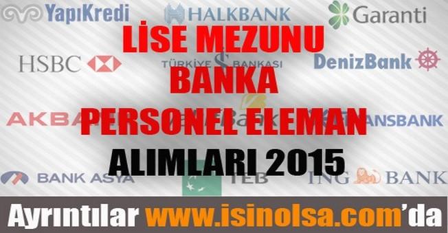 Lise Mezunu Banka Personel Eleman Alımları 2015