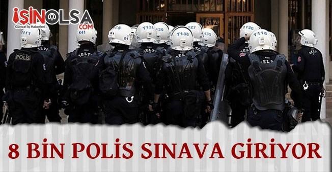 8 Bin Polis Terfi Sınavına Girecek