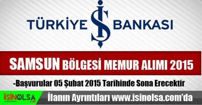 İş Bankası Samsun Bölgesi Memur Alımı 2015