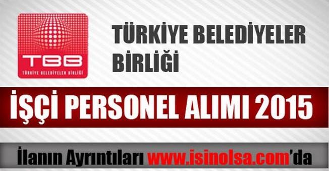 Türkiye Belediyeler Birliği İşçi Alımı 2015