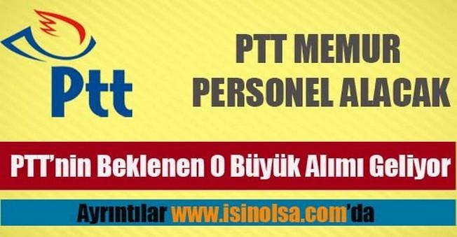 PTT Memur Personel Alacak