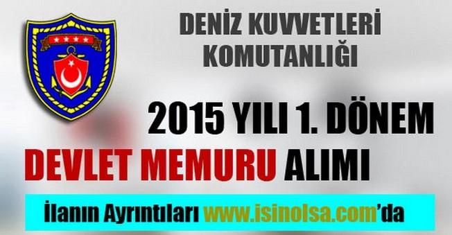 Deniz Kuvvetleri Komutanlığı 2015 Yılı Devlet Memuru Alımı