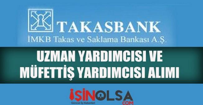 Takasbank Uzman Yardımcısı ve Müfettiş Yardımcısı Alımı