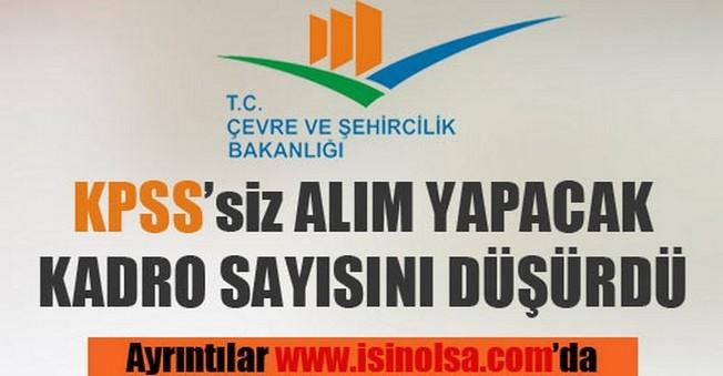 Çevre Bakanlığı KPSS'siz Alım Yapacak Kadro Sayısını Düşürdü