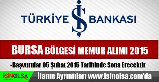 İş Bankası Bursa Bölgesi Memur Alımı 2015