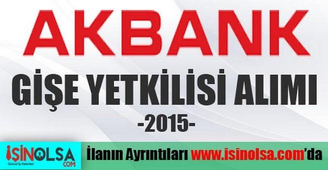 Akbank Gişe Yetkilisi Alımı 2015