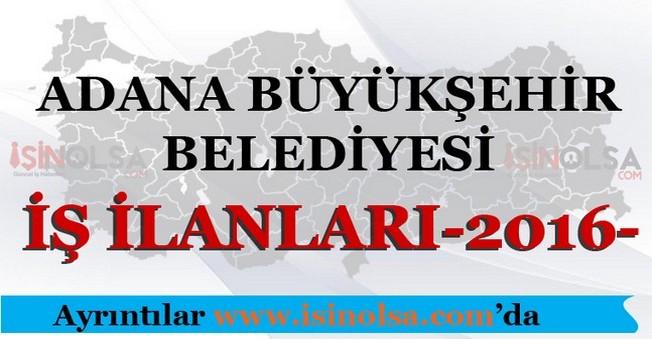 Adana Büyükşehir Belediyesi İş İlanları 2016