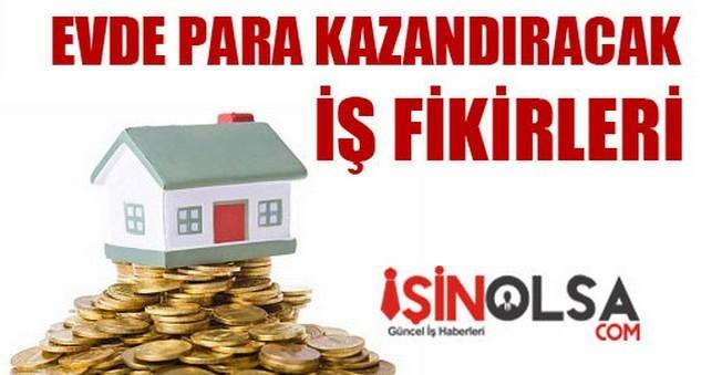 Evde Para Kazandıran İş Fikirleri