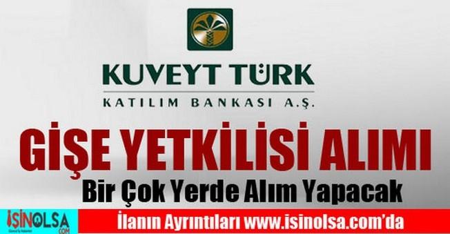 Kuveyt Türk Katılım Bankası Gişe Yetkilisi Alımı 2015