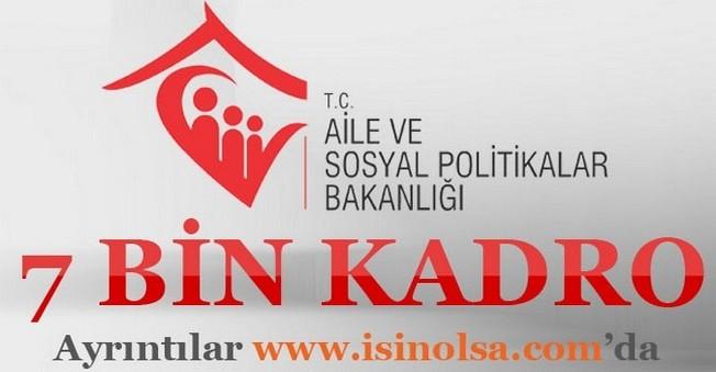 Aile ve Sosyal Politikalar Bakanı 7 Bin Kadro İçin Branşları Açıkladı