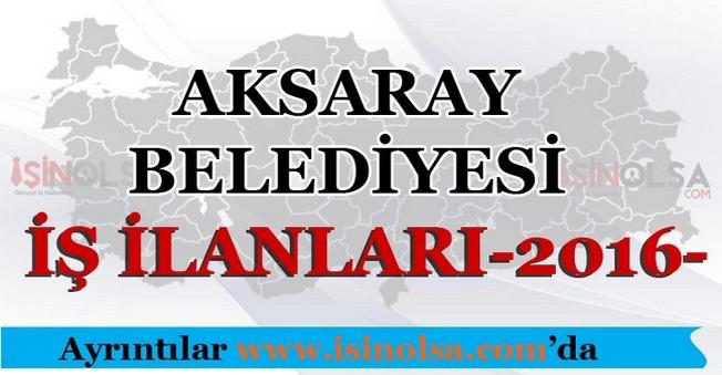 Aksaray Belediyesi İş İlanları 2016