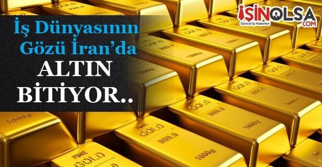 Altının Dönemi Artık Bitiyor Türk İş Dünyasının Gözü İranda