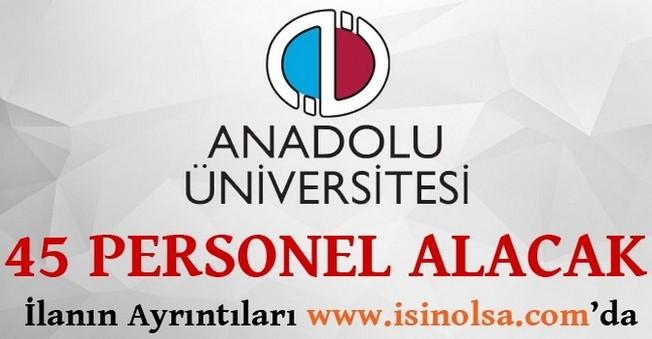 Anadolu Üniversitesi 45 Personel Alacak