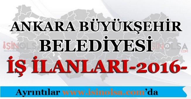 Ankara Büyükşehir Belediyesi İş İlanları 2016