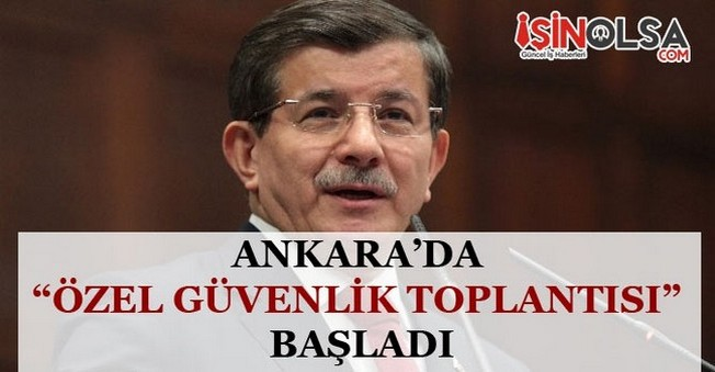 Ankara'da Özel Güvenlik Toplantısı Başladı