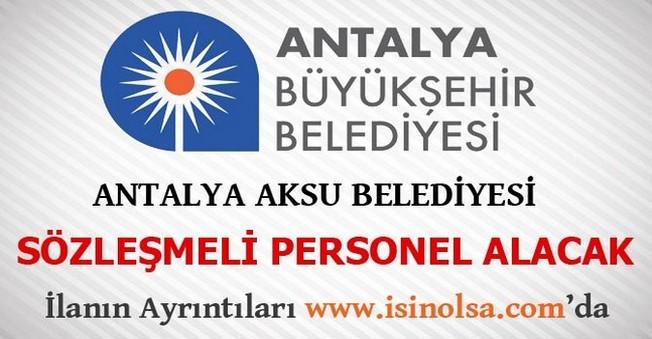 Antalya Aksu Belediyesi Sözleşmeli Personel Alacak