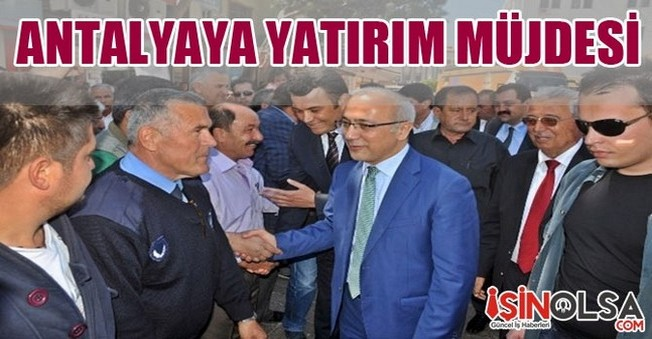 Antalyalılara Yatırım Müjdesi