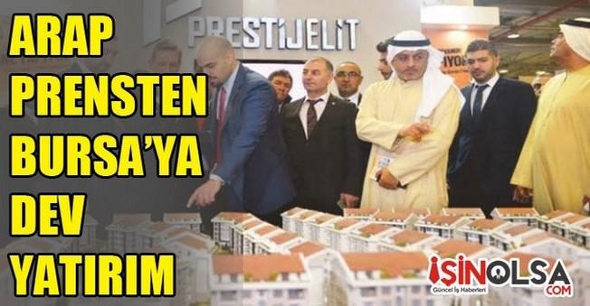 Arap Prensten Bursa'ya Büyük Yatırım!