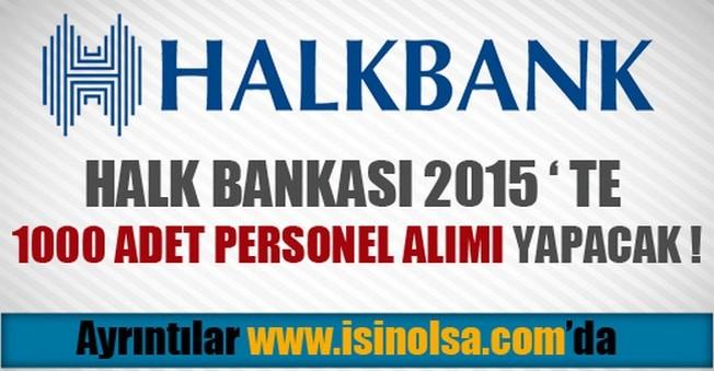 Halk Bankası 2015 Yılında Bin Personel Alacak