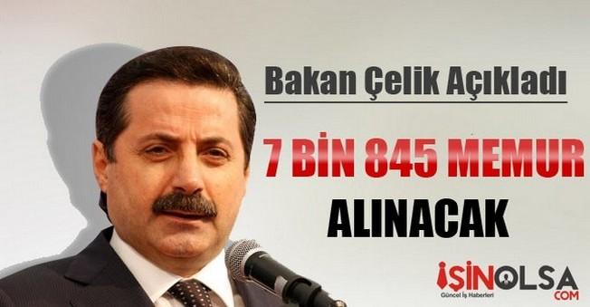 Bakan Çelik Açıkladı 7 Bin 845  Memur Alınacak