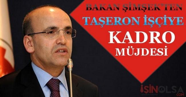 Bakan Şimşek'ten Taşeron İşçiye Kadro Müjdesi
