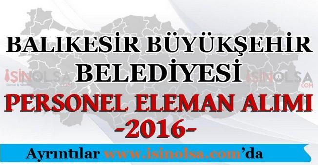 Balıkesir Büyükşehir Belediyesi Personel Eleman Alımları 2016
