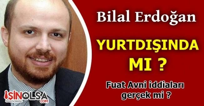 Bilal Erdoğan Yurtdışında Mı?