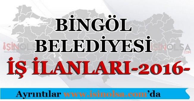 Bingöl Belediyesi İş İlanları 2016