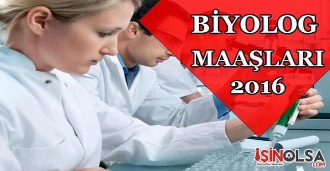 Biyolog Maaşları 2016