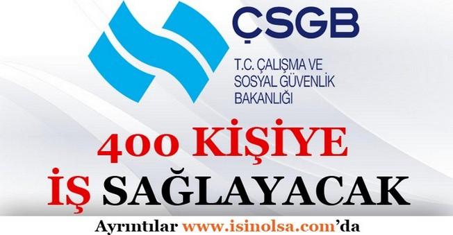 Çalışma Bakanlığı 400 Kişiye İş Sağlayacak