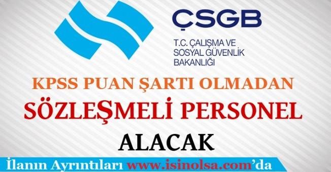 Çalışma ve Sosyal Güvenlik Bakanlığı Sözleşmeli Personel Alımı