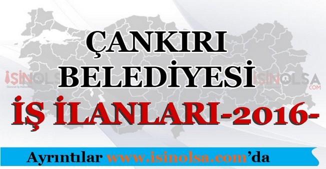 Çankırı Belediyesi İş İlanları 2016