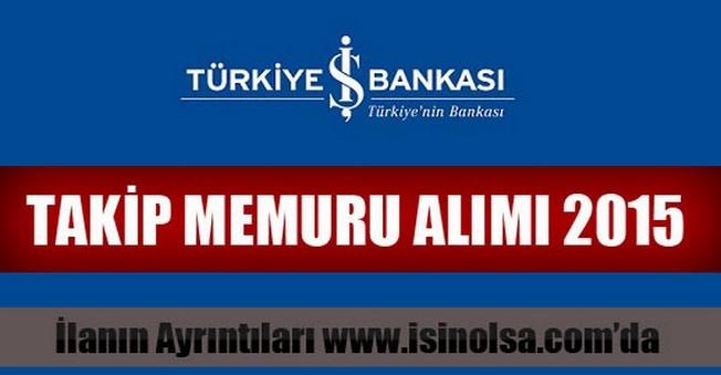 İş Bankası Takip Memuru Alımı 2015