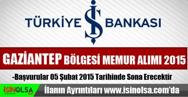 İş Bankası Gaziantep Bölgesi Memur Alımı 2015