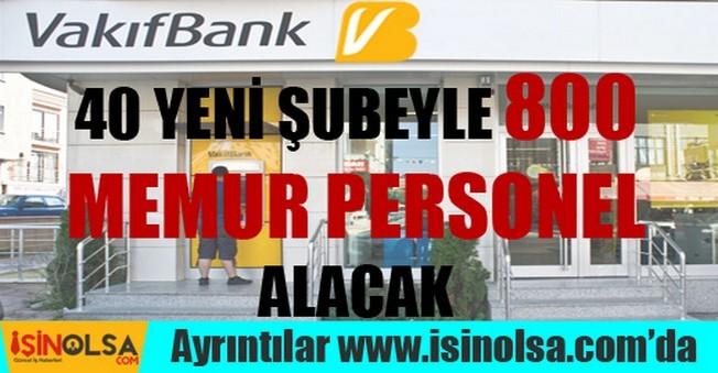 Vakıfbank 800 Memur Personel Alacak