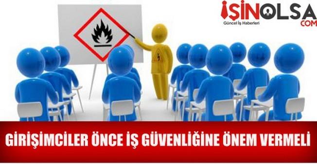 Girişimciler; İş Güvenliğine Önem Vermeli!