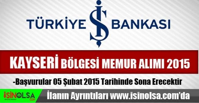İş Bankası Kayseri Bölgesi Memur Alımı 2015