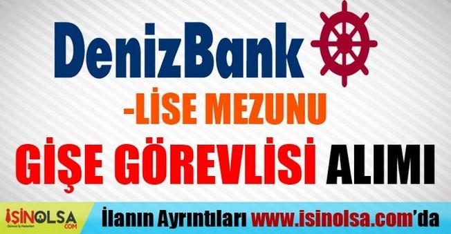 DenizBank Lise Mezunu Gişe Görevlisi Alımı