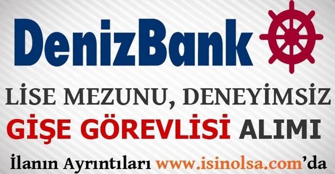 DenizBank Lise Mezunu Gişe Görevlisi Alımları
