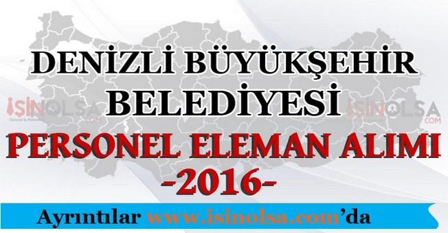 Denizli Büyükşehir Belediyesi Personel Eleman Alımları 2016