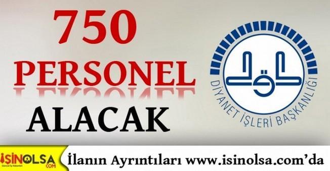 Diyanet İşleri Başkanlığı 750 Personel Alacak